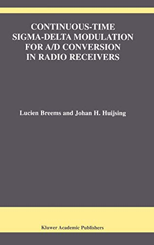 9780792374923: Continuous-Time Sigma-Delta Modulation for A/D Conversion in Radio Receivers (The Springer International Series in Engineering and Computer Science)