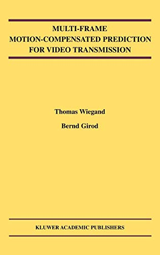 Multi-Frame Motion-Compensated Prediction for Video Transmission: Bernd Girod