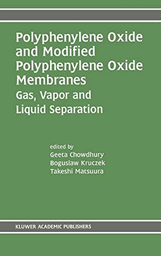 9780792375111: Polyphenylene Oxide and Modified Polyphenylene Oxide Membranes: Gas, Vapor and Liquid Separation