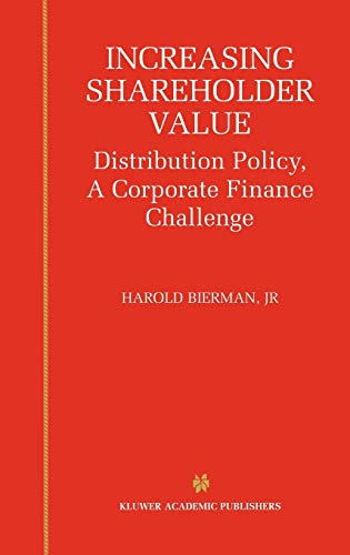 Increasing Shareholder Value: Distribution Policy, A Corporate Finance Challenge (Hardcover)