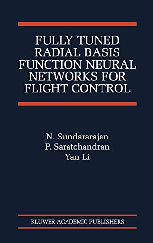 9780792375180: Fully Tuned Radial Basis Function Neural Networks for Flight Control (The International Series on Asian Studies in Computer and Information Science)
