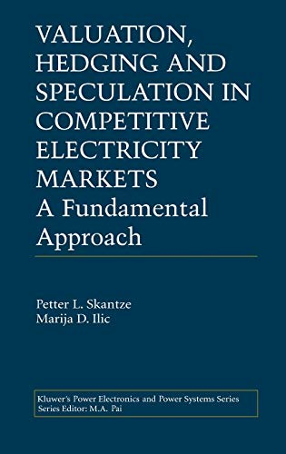 Valuation, Hedging and Speculation in Competitive Electricity Markets: A Fundamental Approach (...