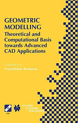 9780792375388: Geometric Modelling: Theoretical and Computational Basis Towards Advanced CAD Applications