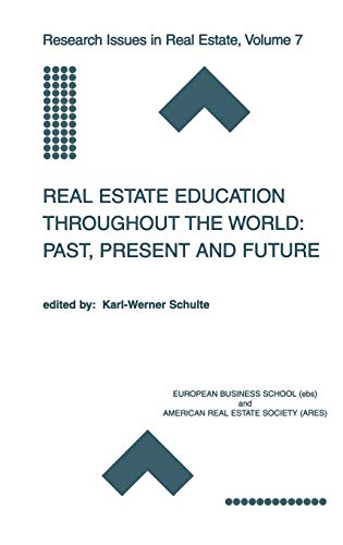 9780792375531: Real Estate Education Throughout the World: Past, Present and Future (Research Issues in Real Estate)