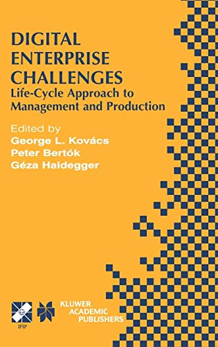 9780792375562: Digital Enterprise Challenges: Life-Cycle Approach to Management and Production (IFIP Advances in Information and Communication Technology)