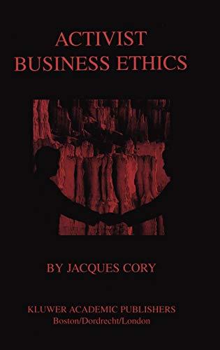9780792375661: Activist Business Ethics