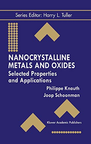 9780792376279: Nanocrystalline Metals and Oxides: Selected Properties and Applications (Electronic Materials: Science & Technology)