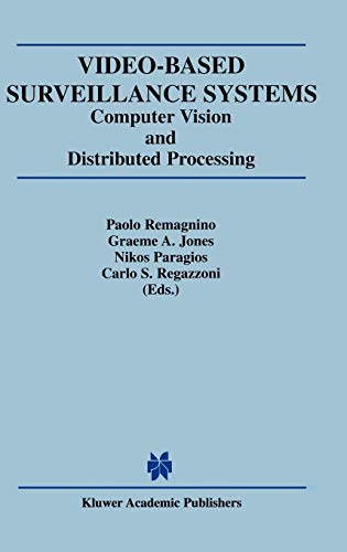 9780792376323: Video-Based Surveillance Systems: Computer Vision and Distributed Processing