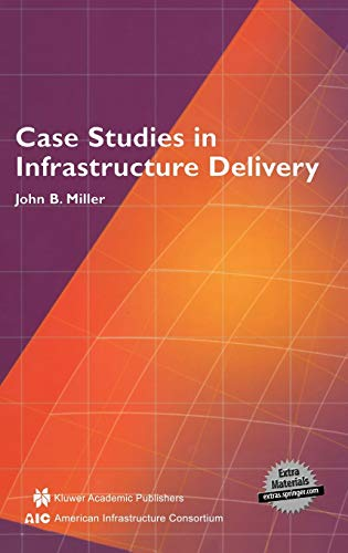 9780792376521: Case Studies in Infrastructure Delivery (Infrastructure Systems: Delivery and Finance)