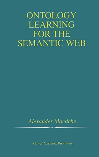 9780792376569: Ontology Learning for the Semantic Web (The Springer International Series in Engineering and Computer Science)