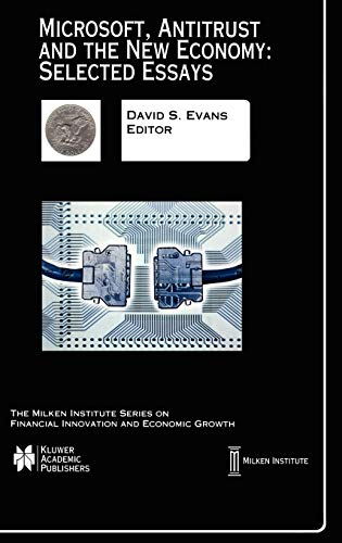 9780792376675: Microsoft, Antitrust and the New Economy: Selected Essays (The Milken Institute Series on Financial Innovation and Economic Growth)