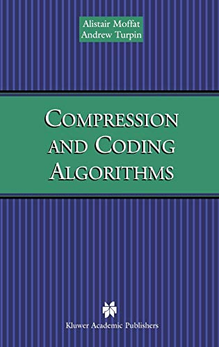 9780792376682: Compression and Coding Algorithms (The Springer International Series in Engineering and Computer Science)