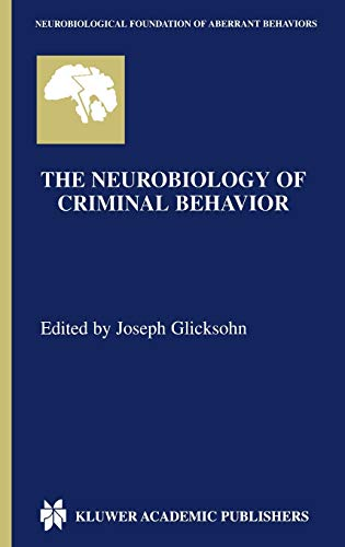 9780792376743: The Neurobiology of Criminal Behavior (Neurobiological Foundation of Aberrant Behaviors)