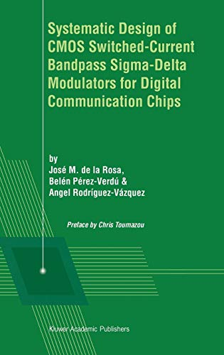 9780792376781: Systematic Design of Cmos Switched-Current Bandpass Sigma-Delta Modulators for Digital Communication Chips