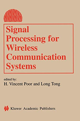 Signal Processing for Wireless Communication Systems (Information Technology: Transmission, ...