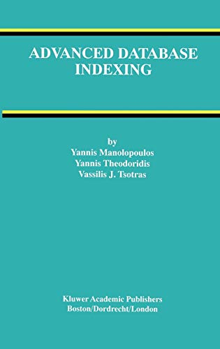 9780792377160: Advanced Database Indexing (Advances in Database Systems)