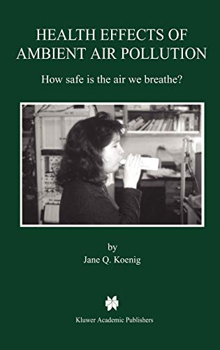 9780792377191: Health Effects of Ambient Air Pollution: How safe is the air we breathe?