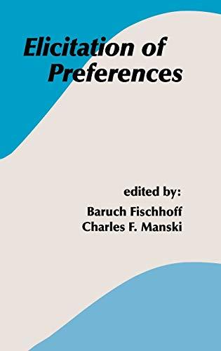 9780792377436: Elicitation of Preferences