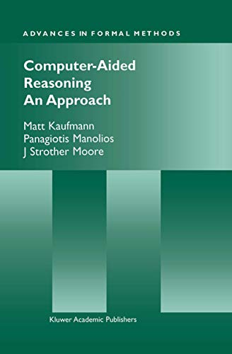 9780792377443: Computer-Aided Reasoning: An Approach: ACL2 Studies Pt. 1 (Advances in Formal Methods)