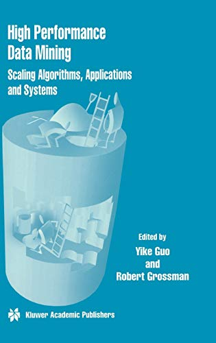 9780792377450: High Performance Data Mining - Scaling Algorithms, Applications and Systems