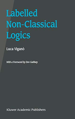 9780792377498: Labelled Non-Classical Logics