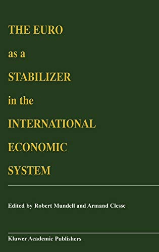 9780792377559: The Euro as a Stabilizer in the International Economic System