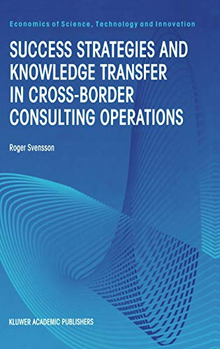 Success Strategies and Knowledge Transfer in Cross-Border Consulting Operations: Roger Svensson