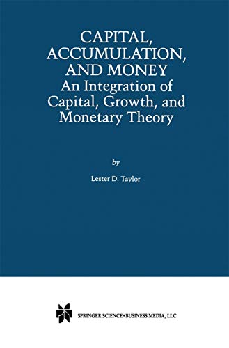 9780792377818: Capital, Accumulation, and Money: An Integration of Capital, Growth, and Monetary Theory