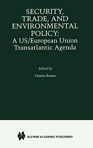 Security, Trade and Environmental Policy: A US/European Union Transatlantic Agenda