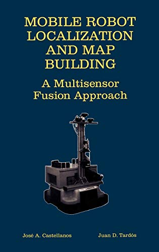 9780792377894: Mobile Robot Localization and Map Building: A Multisensor Fusion Approach