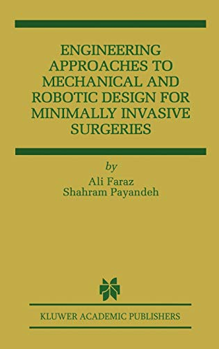 9780792377924: Engineering Approaches to Mechanical and Robotic Design for Minimally Invasive Surgery (MIS) (The Springer International Series in Engineering and Computer Science)