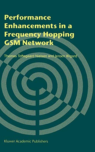 Performance enhancements in a frequency hopping GSM network.: Jeroen Wigard., Thomas Toftegaard ...