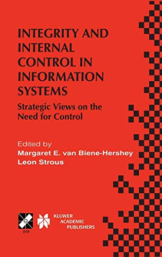 9780792378211: Integrity and Internal Control in Information Systems: Strategic Views on the Need for Control (IFIP Advances in Information and Communication Technology)
