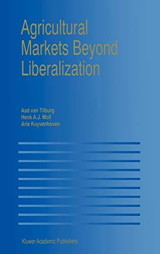 9780792378556: Agricultural Markets Beyond Liberalization