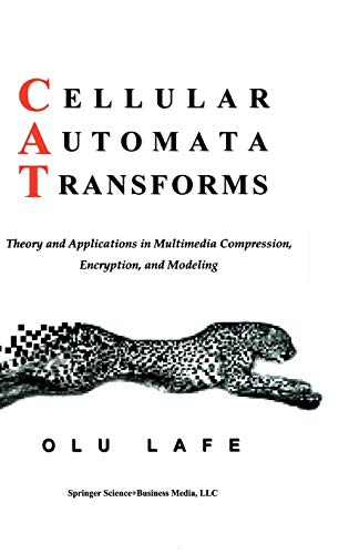9780792378570: Cellular Automata Transforms: Theory and Applications in Multimedia Compression, Encryption, and Modeling (Multimedia Systems and Applications)
