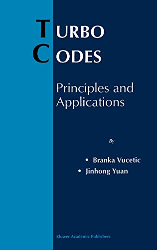 9780792378686: Turbo Codes: Principles and Applications (The Springer International Series in Engineering and Computer Science)