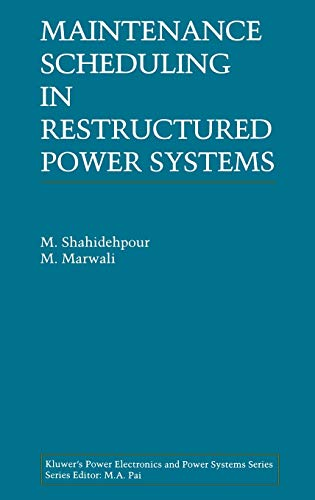 9780792378723: Maintenance Scheduling in Restructured Power Systems (Power Electronics and Power Systems)