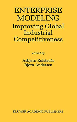 Enterprise Modeling: Improving Global Industrial Competitiveness (International Series in Enginee...