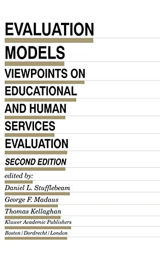Evaluation Models: Viewpoints on Educational and Human Services Evaluation (Evaluation in Education...