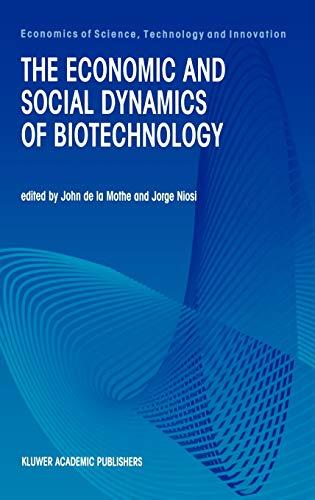 The Economic and Social Dynamics of Biotechnology: John de la Mothe, Jorge Niosi
