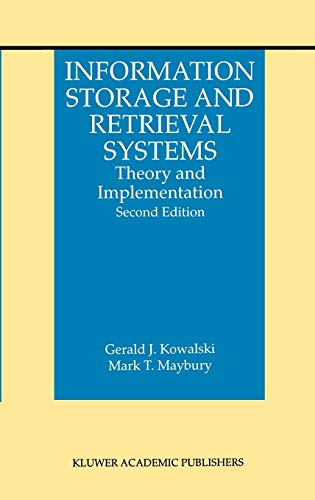 Information Storage and Retrieval Systems: Theory and Implementation (Hardback): Gerald J. Kowalski...