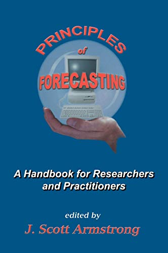 9780792379300: Principles of Forecasting: A Handbook for Researchers and Practitioners (International Series in Operations Research & Management Science)