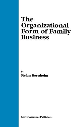 The Organizational Form of Family Business: Bornheim, Stefan