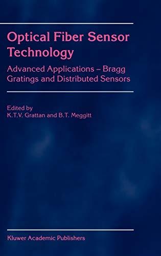 9780792379461: Optical Fiber Sensor Technology: Advanced Applications - Bragg Gratings and Distributed Sensors