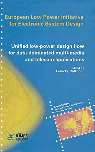 Unified Low-power Design Flow for Data-dominated Multi-media and Telecom Applications: Catthoor, ...