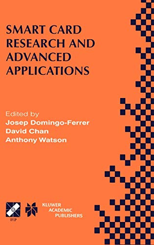 9780792379539: Smart Card Research and Advanced Applications: Ifip Tc8 / Wg8.8 Fourth Working Conference on Smart Card Research and Advanced Applications September 2 ... in Information and Communication Technology)