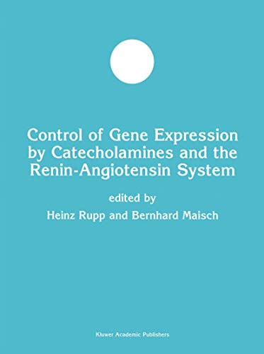 Control of Gene Expression by Catecholamines and the Renin-angiotensin System (Developments in Mo...