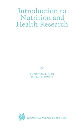 Introduction to Nutrition and Health Research (Hardback): Eunsook T. Koh,