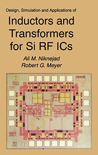 Design, Simulation and Applications of Inductors and Transformers for Si RF ICS: Robert G. Meyer