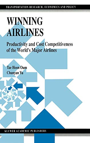 9780792380108: Winning Airlines: Productivity and Cost Competitiveness of the World S Major Airlines (Transportation Research, Economics and Policy)